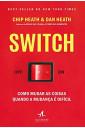 Switch - como mudar as coisas quando a mudança é difícil