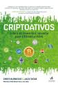 Criptoativos: o Guia do Investidor Inovador Para Bitcoin e Além