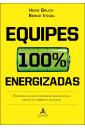 Equipes 100% energizadas - Estratégias para maximizar resultados e gerar um ambiente saudável