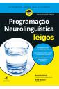 Programação Neurolinguística Para Leigos