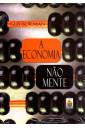 A Economia Não Mente