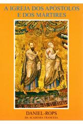 A Igreja dos Apóstolos e dos Mártires (Vol. I)