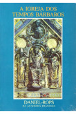 A Igreja dos Tempos Bárbaros (Vol. II)