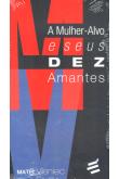 A Mulher - Alvo e seus dez Amantes