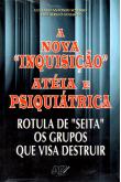 """A Nova Inquisição Atéia e Psiquiátrica - Rotula de """"seita"""" os grupos que visa destruir"""