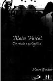 Blaise Pascal: Conversão e Apologética