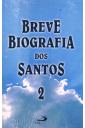 Breve Biografia dos Santos - Volume 2