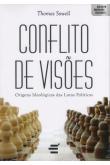 Conflito de Visões: Origens Ideológicas das Lutas Políticas