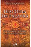 Diaconia da Palavra: O Ministério e a Missão do Diácono Permanente