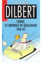Dilbert - Nº1 - Corra, o Controle de Qualidade Vem Aí!