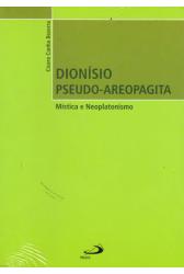 Dionísio Pseudo-Areopagita: Mística e Neoplatonismo