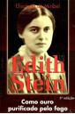 Edith Stein - Como Ouro Purificado Pelo Fogo