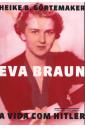 Eva Braun: A Vida com Hitler