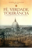 Fé, Verdade, Tolerância: O Cristianismo e as Grandes Religiões do Mundo