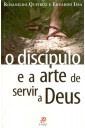 O Discípulo e a Arte de Servir a Deus
