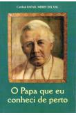 O Papa Que Eu Conheci de Perto