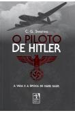 O Piloto de Hitler: A Vida e a Época de Hans Baur
