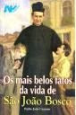 Os Mais Belos Fatos da Vida de São João Bosco