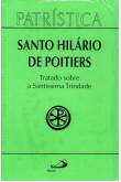 Patrística (Vol.22): Tratado Sobre a Santíssima Trindade