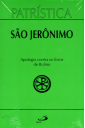 Patrística (Vol.31): Apologia Contra os Livros de Rufino