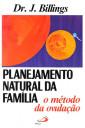 Planejamento Natural da Família: O Método da Ovulação