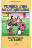 Primeiro Livro do Catequizando: Em Preparação à Eucaristia