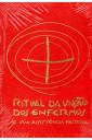 Ritual da Unção dos Enfermos e Sua Assistência Pastoral