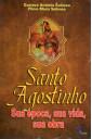 Santo Agostinho - Sua Época, Sua Vida, Sua Obra