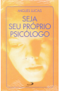 Seja Seu Próprio Psicólogo