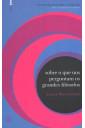 Sobre o Que Nos Perguntam os Grandes Filósofos (Vol.01)