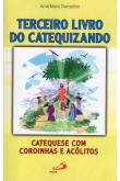 Terceiro Livro do Catequizando: Catequese Com Coroinhas e Acólitos