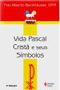 Vida Pascal Cristã e Seus Símbolos